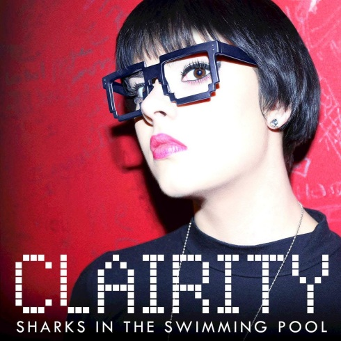 Clairity - Sharks In the Swimming Pool - Single