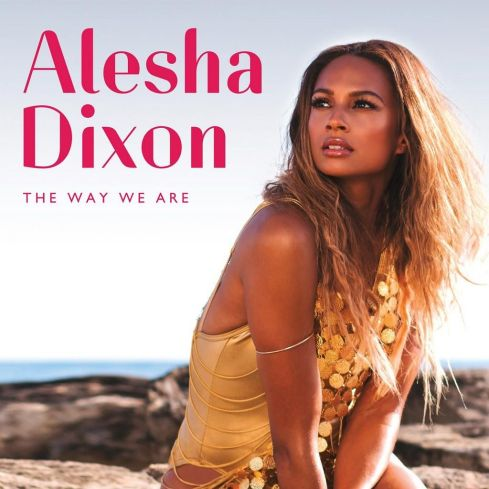 Alesha Dixon - The Way We Are