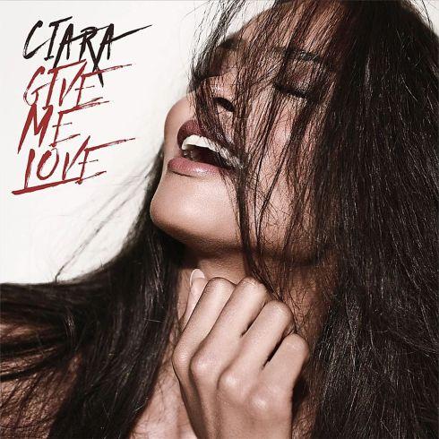 Ciara - Give Me Love