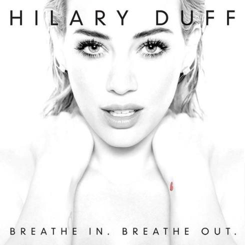 Hilary Duff - Breathe In, Breathe Out
