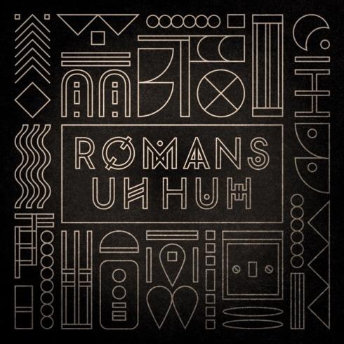 Romans - Uh Huh