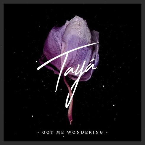 Taya - Got Me Wondering